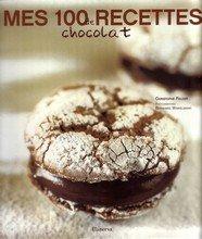 Mes 100 recettes de chocolat