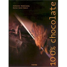 100% Chocolate: The Saga of Chocolate, with 40 Luscious Recipes