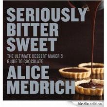 """Seriously Bitter Sweet"", par Alice Medrich"