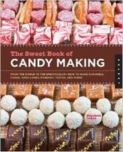 """""""The Sweet Book of Candy Making"""" par Elizabeth LaBau"""