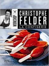 """""""La Confiserie"""" par Christophe Felder"""