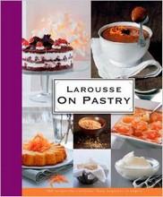 Larousse on Pastry
