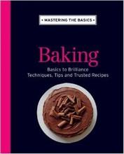 Mastering the Basics - Baking