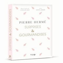 Surprises et Gourmandises by Pierre Hermé