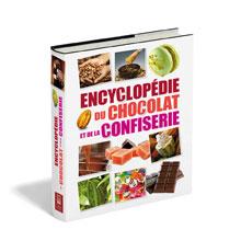 Enyclopédie du chocolat et de la Confiserie - Academie Française