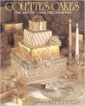 """""""Colette's Cakes - The Art of Cake Décorating"""", par Colette Peters"""