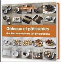 """""""Gâteaux et pâtisseries"""", par La Cuisine Réussie"""