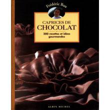 Caprices de Chocolat - Frédéric Bau
