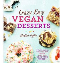 """crazy easy VEGAN DESSERTS"", par Heather Saffer"