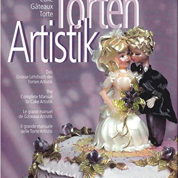 Torten Artistik: La grand manuel de Gâteau Artistik