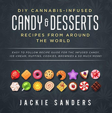 DIY Cannabis-Infused Candy and Desserts - Jackie Sanders
