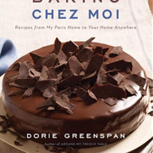 Baking Chez Moi - Dorie Greenspan