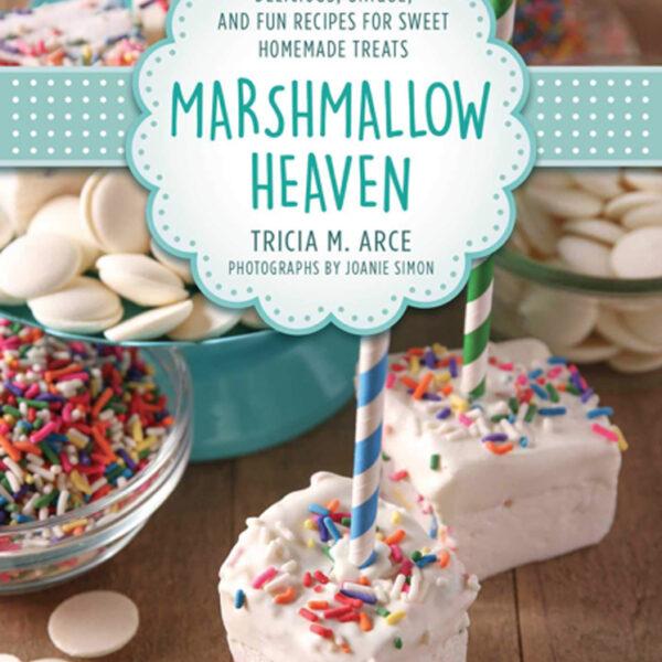 Marshmallow Heaven - Tricia M. Arce
